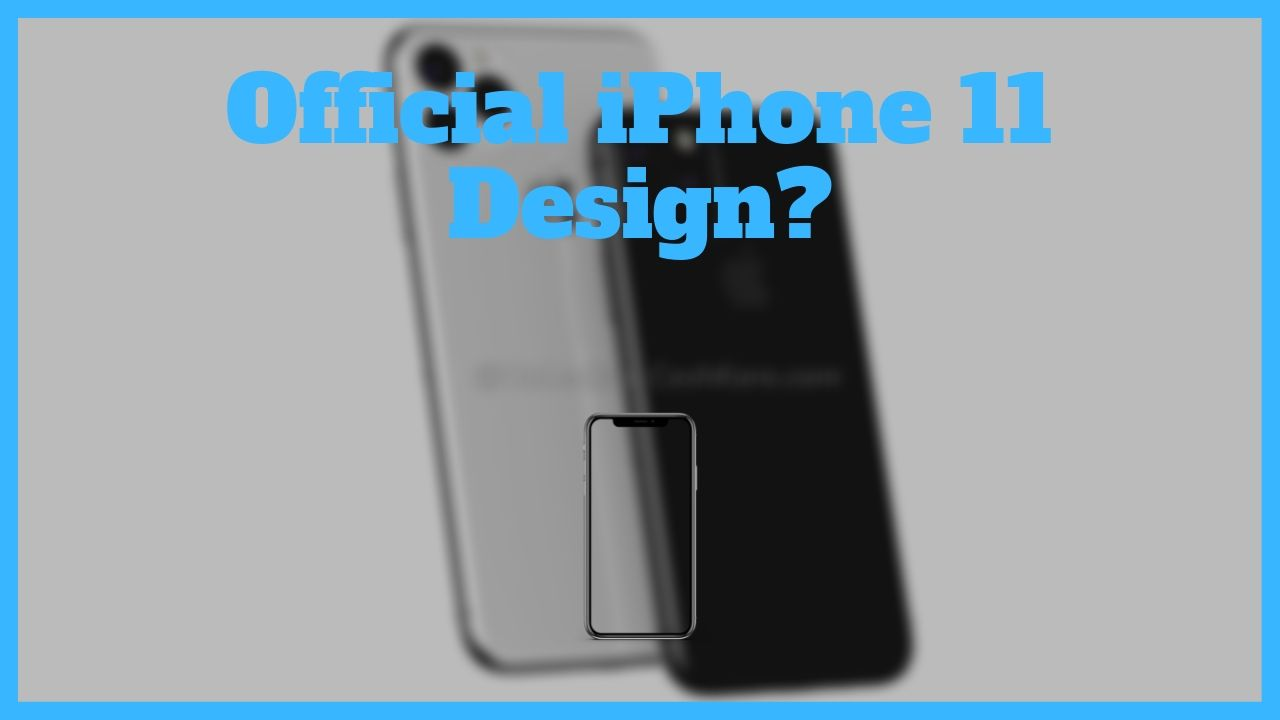 Here is the most accurate and official iPhone 11 design