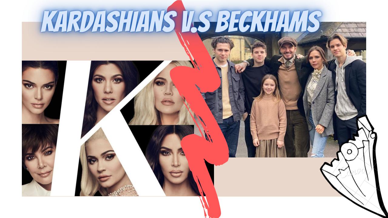 Kardashians v.s Beckhams