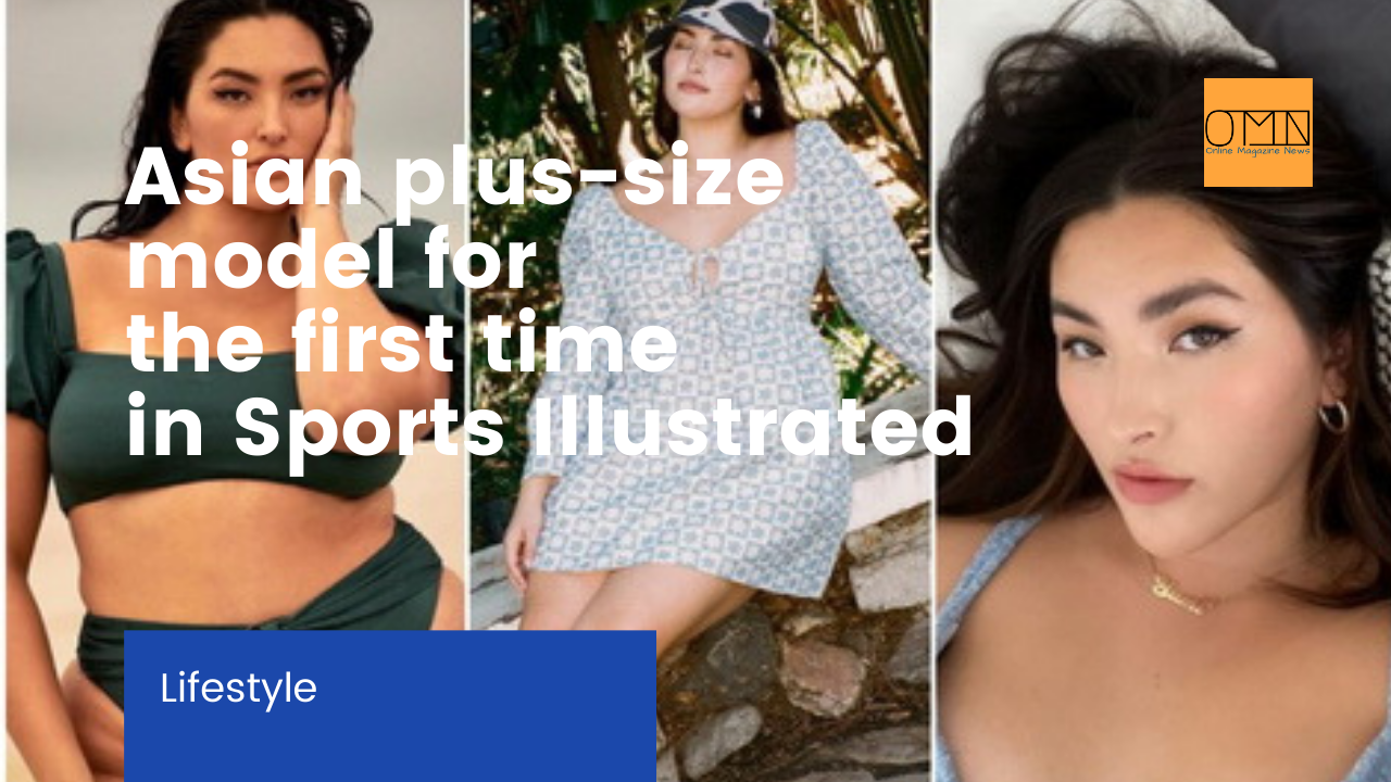 "Asian plus-size model for the first time in Sports Illustrated: ""I'm proud, this is history"""