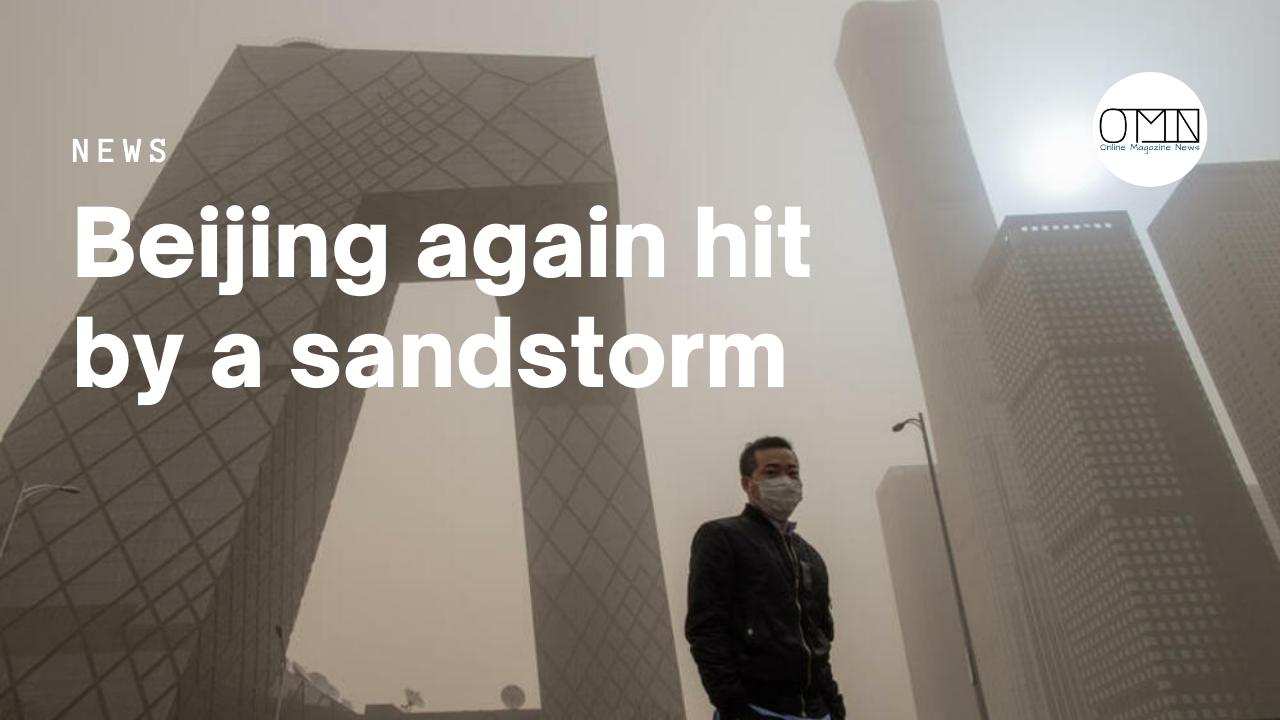 Beijing again hit by a sandstorm
