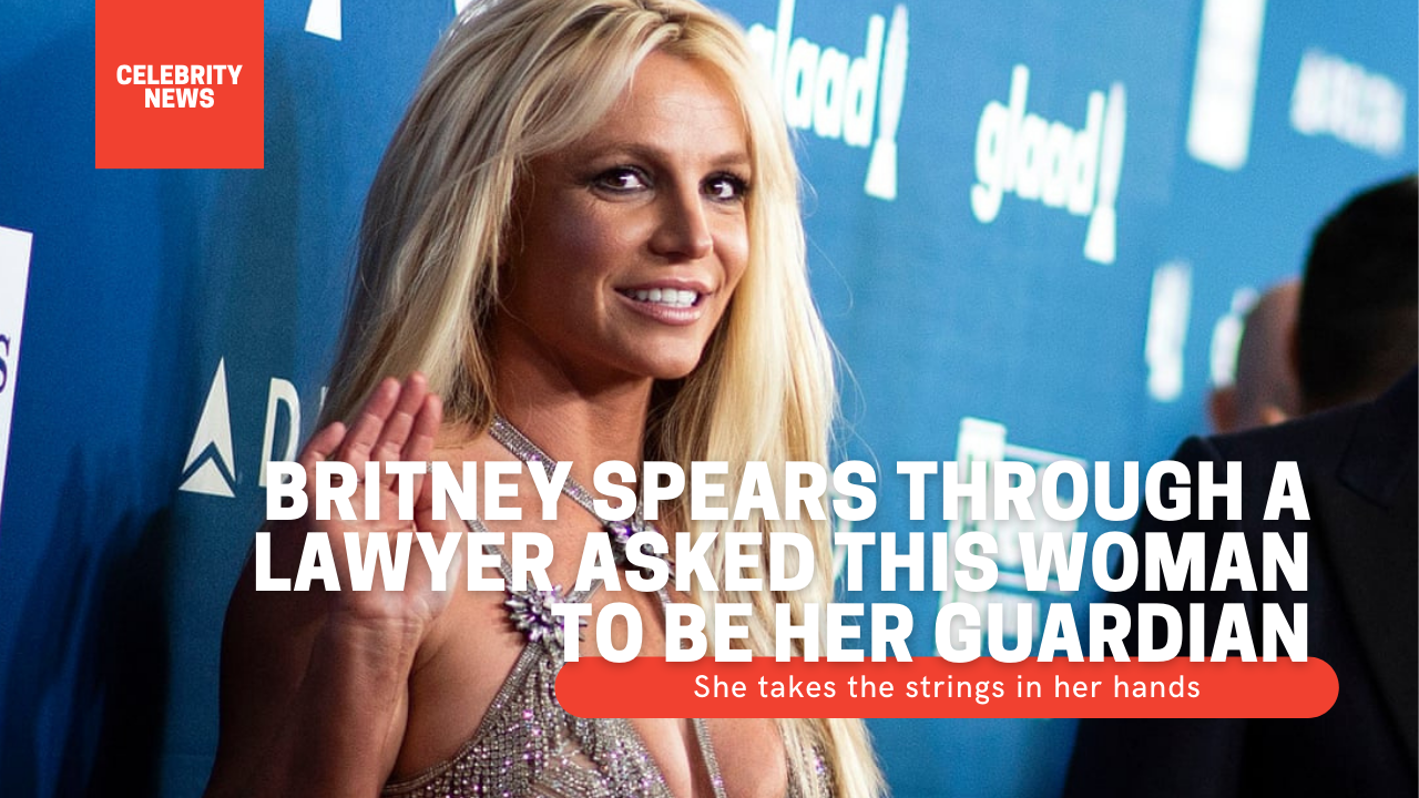 Britney Spears through a lawyer asked this woman to be her guardian