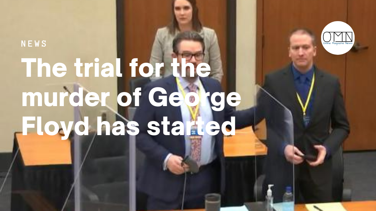 The trial for the murder of George Floyd has started (VIDEO)