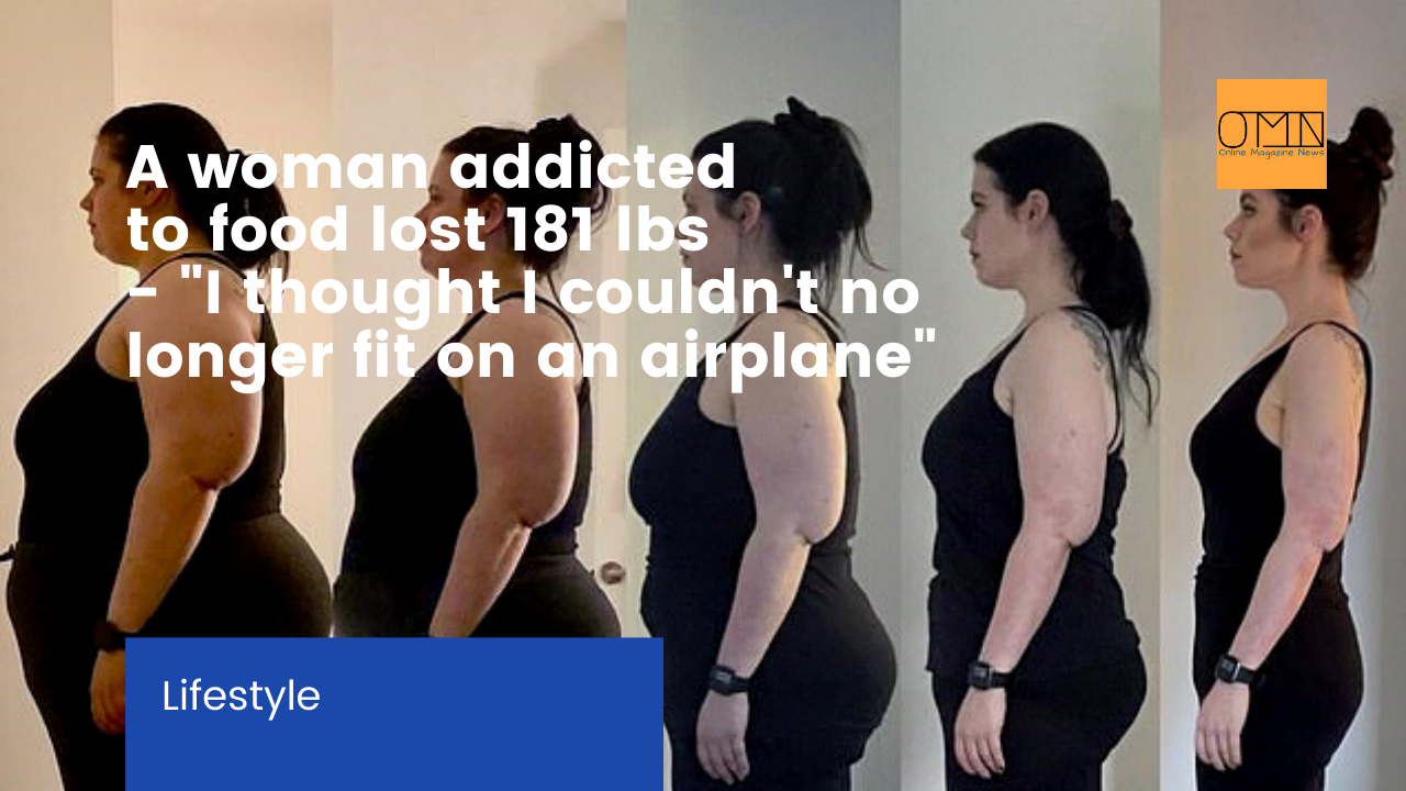 "A woman addicted to food lost 181 lbs - ""I thought I couldn't no longer fit on an airplane"""