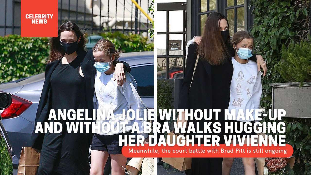 Angelina Jolie without make-up and without a bra walks hugging her daughter Vivienne