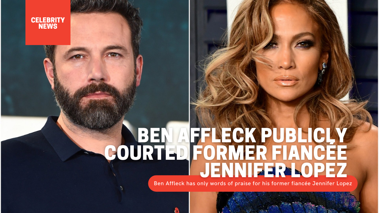 Ben Affleck publicly courted former fiancée Jennifer Lopez