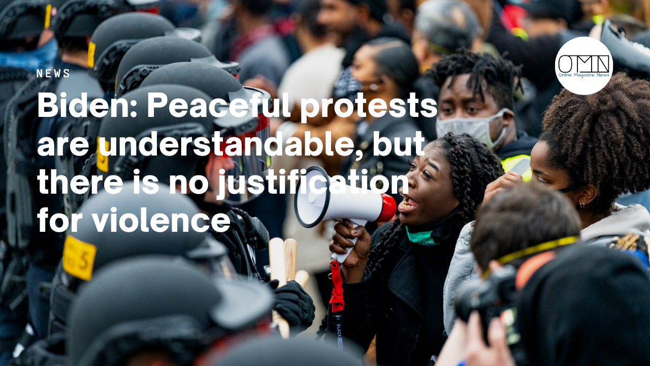 Biden: Peaceful protests are understandable, but there is no justification for violence protesters in Minneapolis who took to the streets after the murder of 20-year-old black Daunte Wright