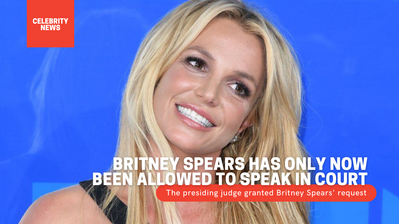 Britney Spears has only now been allowed to speak in court The presiding judge granted Britney Spears' request