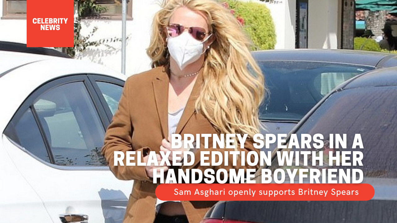 Britney Spears in a relaxed edition with her handsome boyfriend her boyfriend Sam Asghari openly supports her