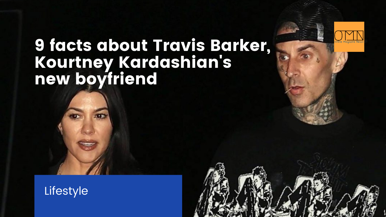 9 facts about Travis Barker Kourtney Kardashian's new boyfriend