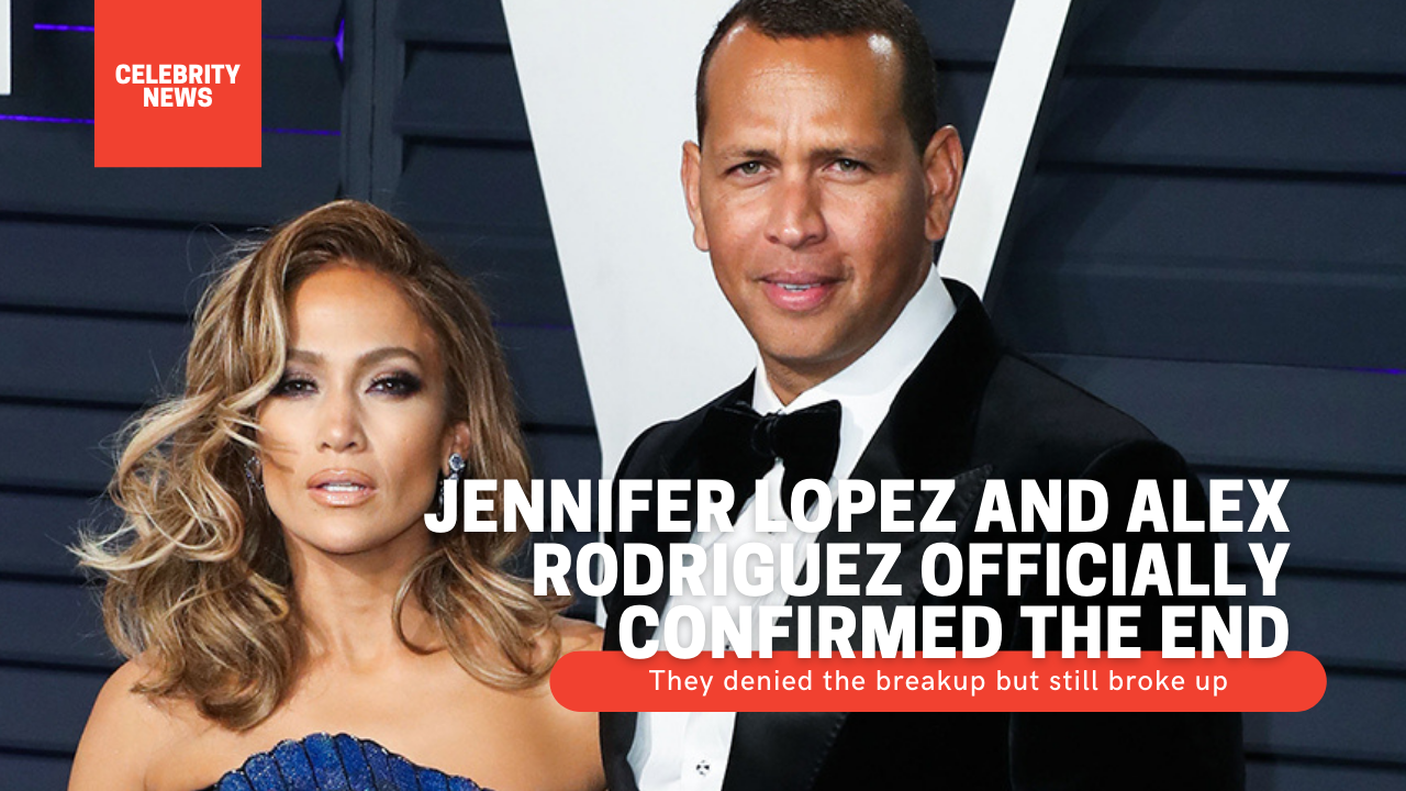 Jennifer Lopez and Alex Rodriguez officially confirmed the end - They denied the breakup but still broke up