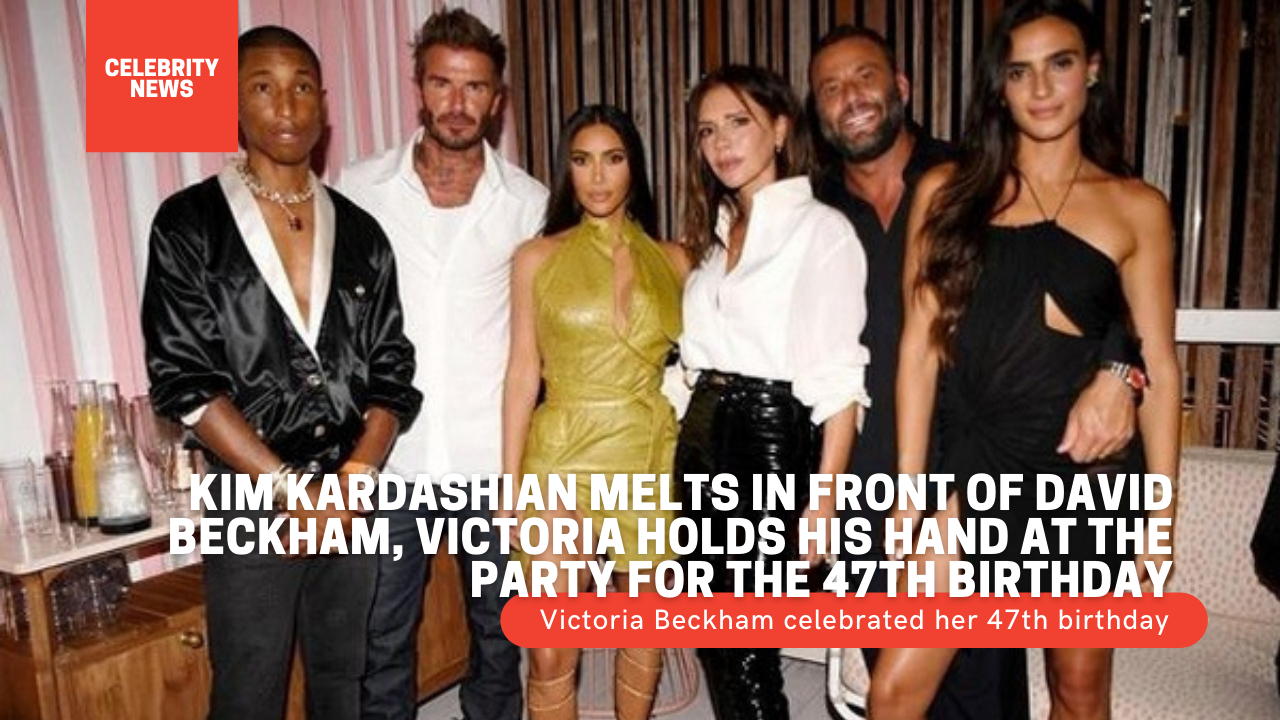 Kim Kardashian melts in front of David Beckham, Victoria holds his hand at the party for the 47th birthday 1