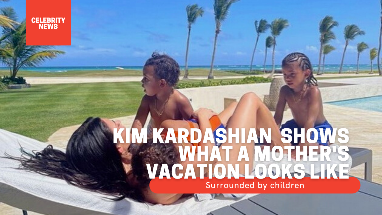 Kim Kardashian surrounded by children shows what a mother's vacation looks like