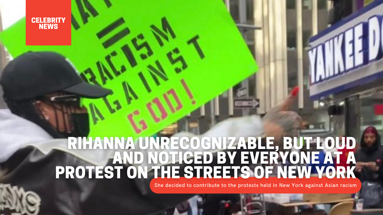 Rihanna unrecognizable, but loud and noticed by everyone at a protest on the streets of New York (VIDEO)
