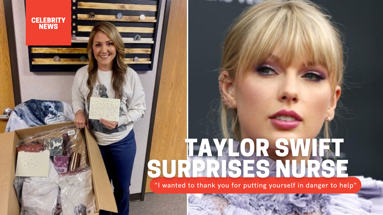 """Taylor Swift surprises nurse: """"I wanted to thank you for putting yourself in danger to help"""""""