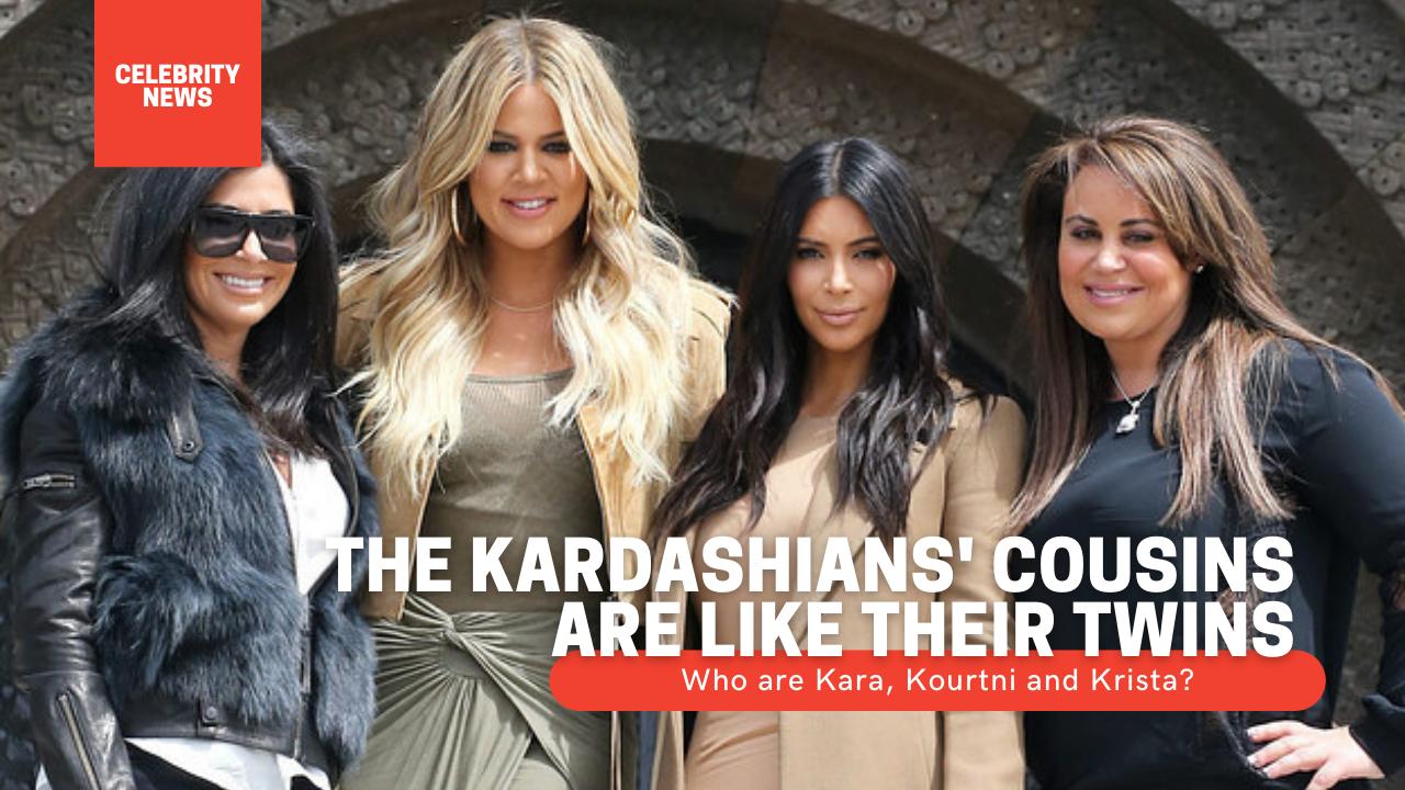 The Kardashians' cousins are like their twins - Who are Kara, Kourtni and Krista?