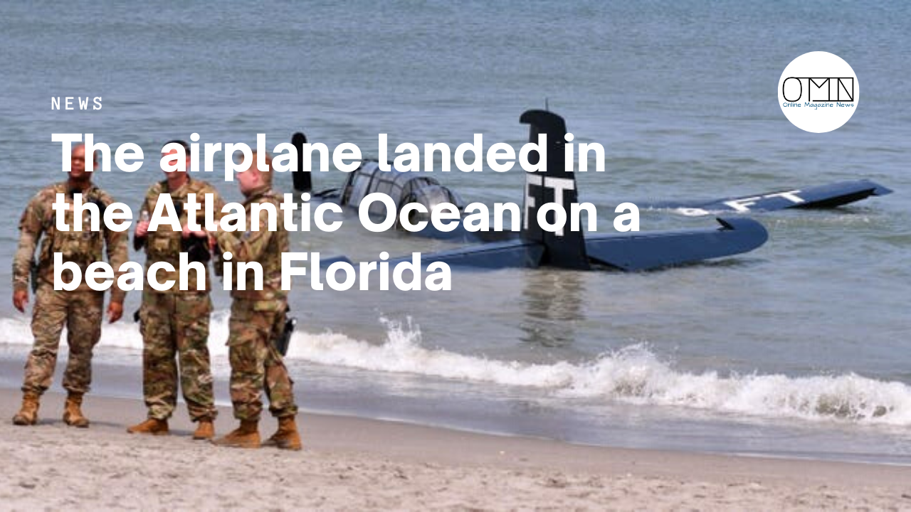 The airplane landed in the Atlantic Ocean on a beach in Florida