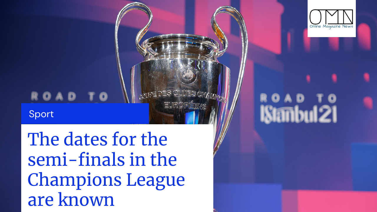 The dates for the semi-finals in the Champions League are known