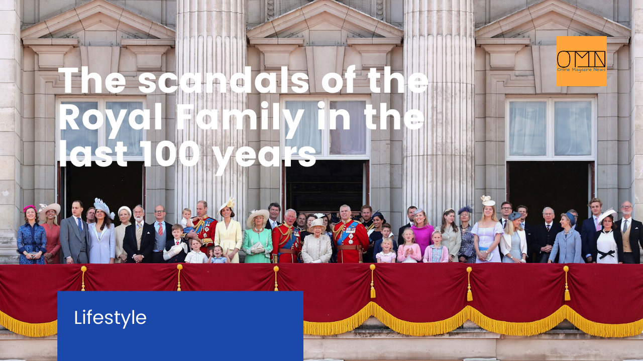 The scandals of the Royal Family in the last 100 years
