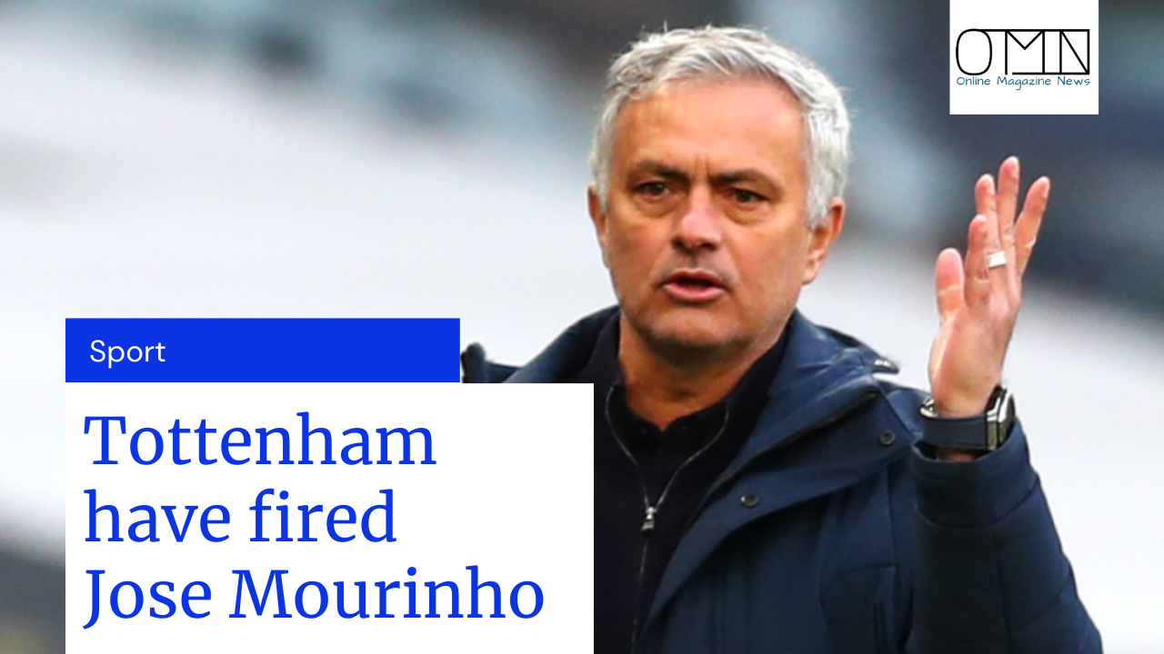 Tottenham have fired Jose Mourinho