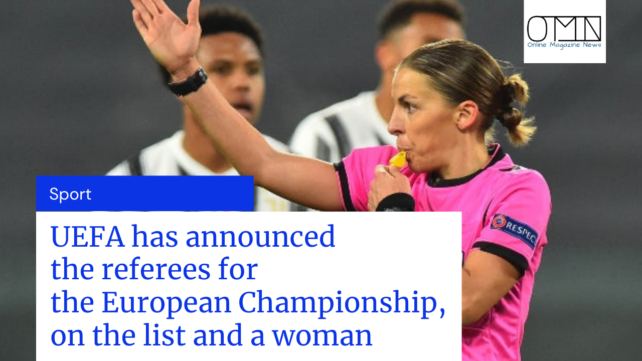 UEFA has announced the referees for the European Championship, on the list and a woman