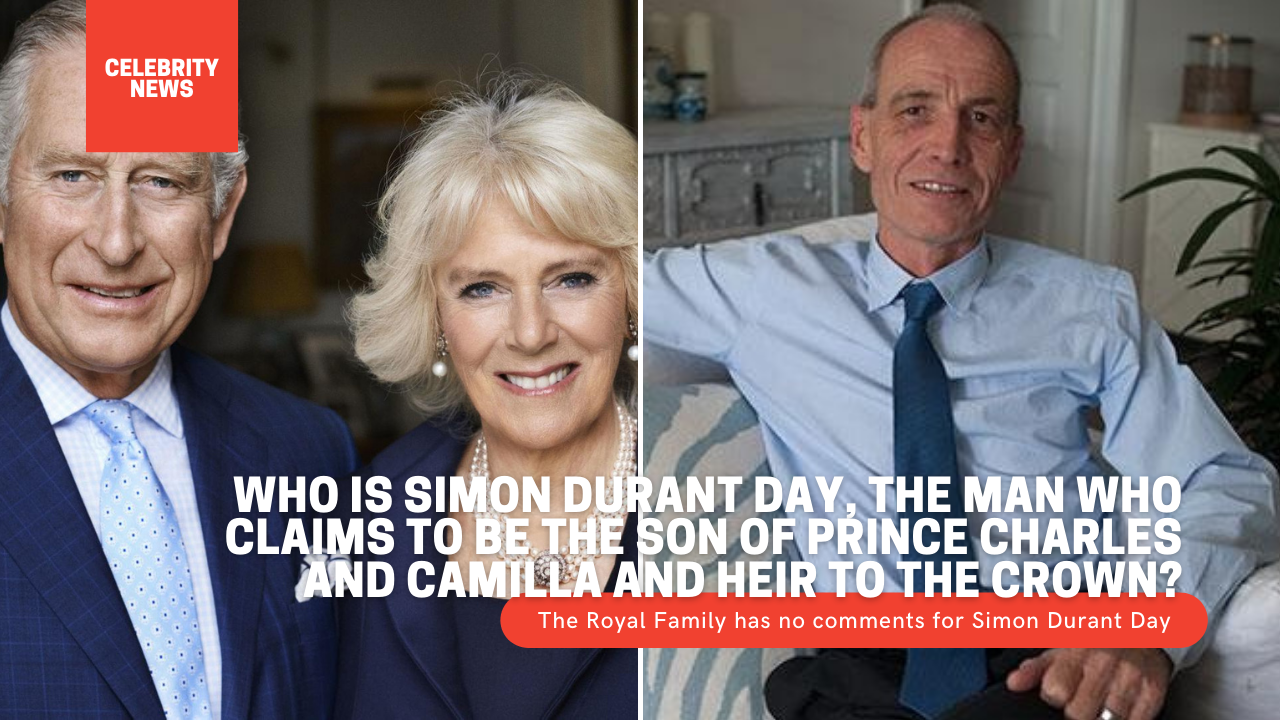 Who is Simon Durant Day, the man who claims to be the son of Prince Charles and Camilla and heir to the crown? 1