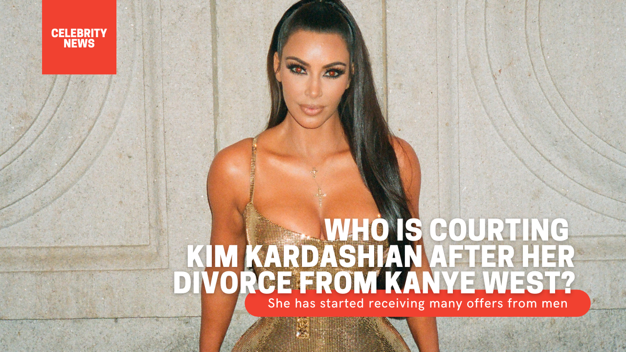 Who is courting Kim Kardashian after her divorce from Kanye West?