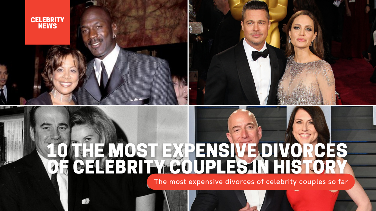 10 the most expensive divorces of celebrity couples in history