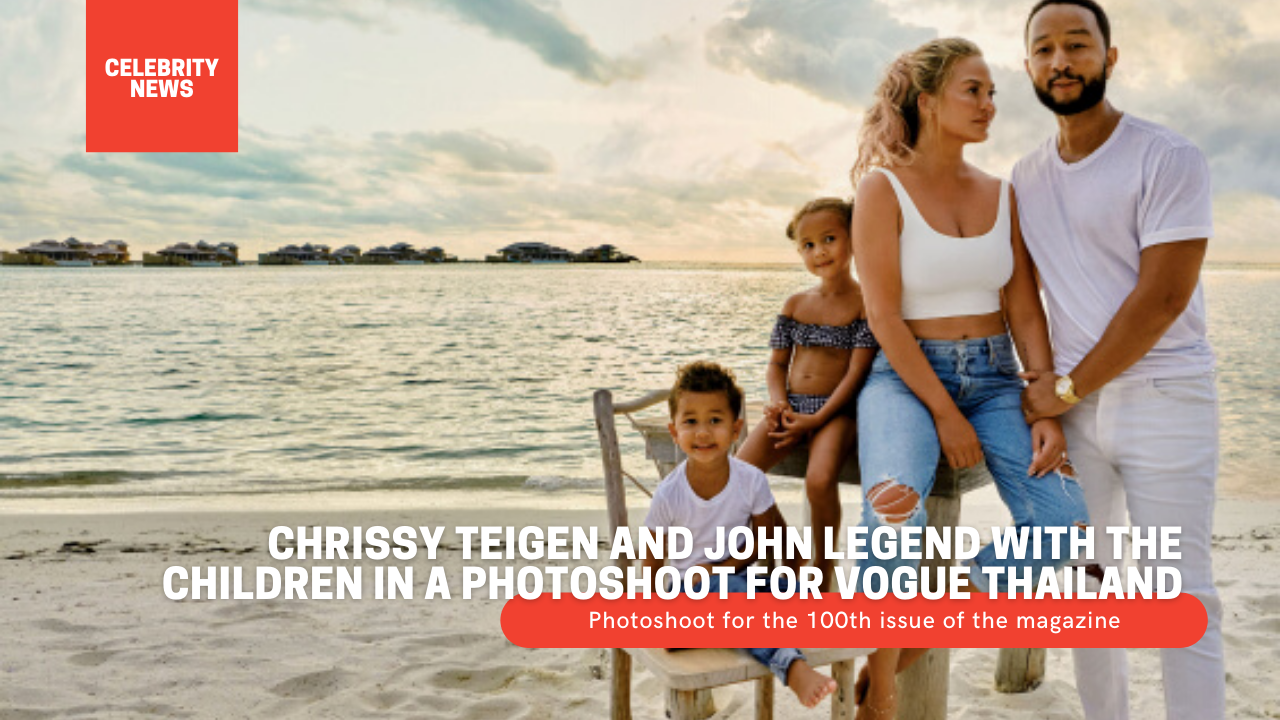 Chrissy Teigen and John Legend with the children in a photoshoot for Vogue Thailand 1