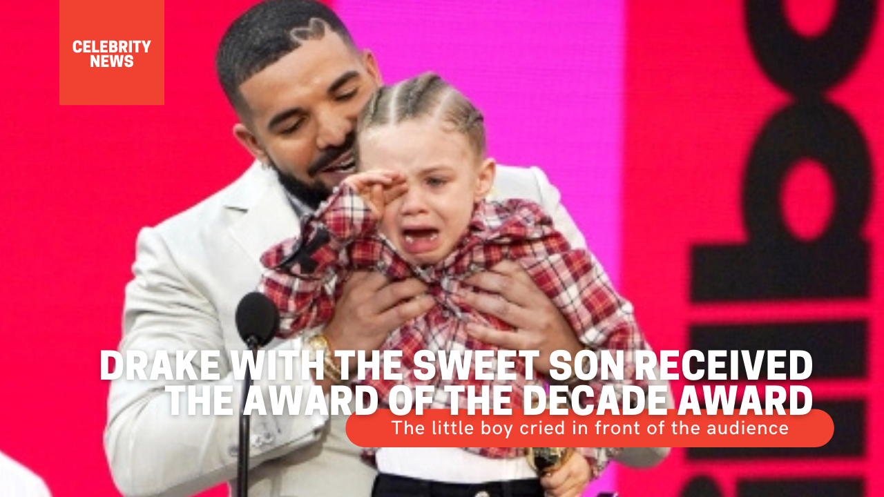 Drake with the sweet son received the Award of the Decade award, the little boy cried in front of the audience