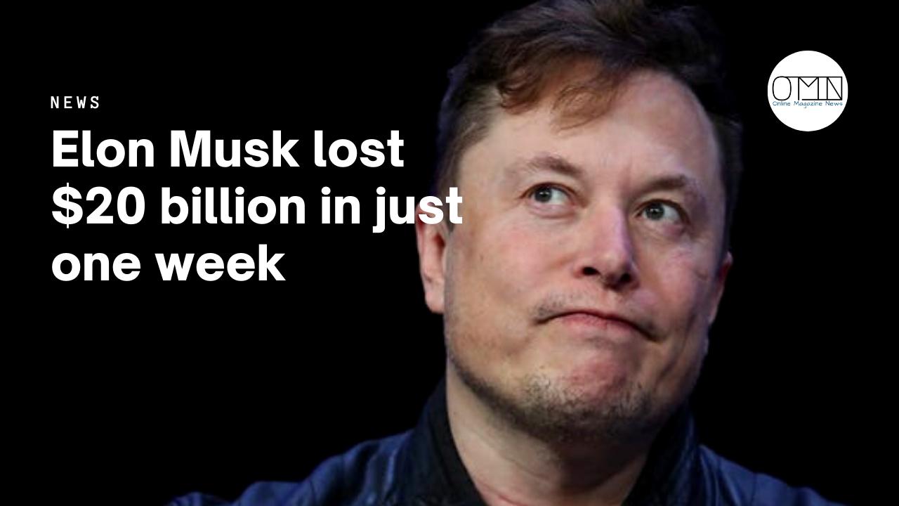 Elon Musk lost $20 billion in just one week