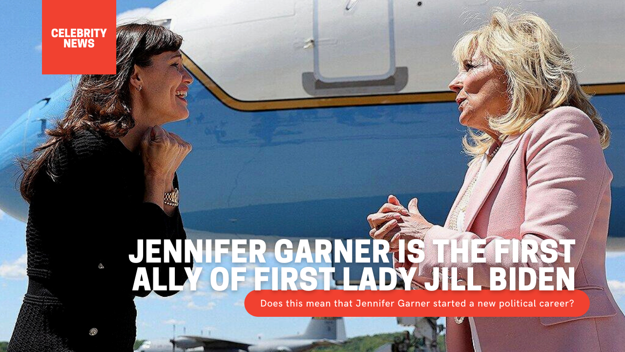 Jennifer Garner is the first ally of First Lady Jill Biden Does this mean that the Hollywood actress Jennifer Garner started a new political career?