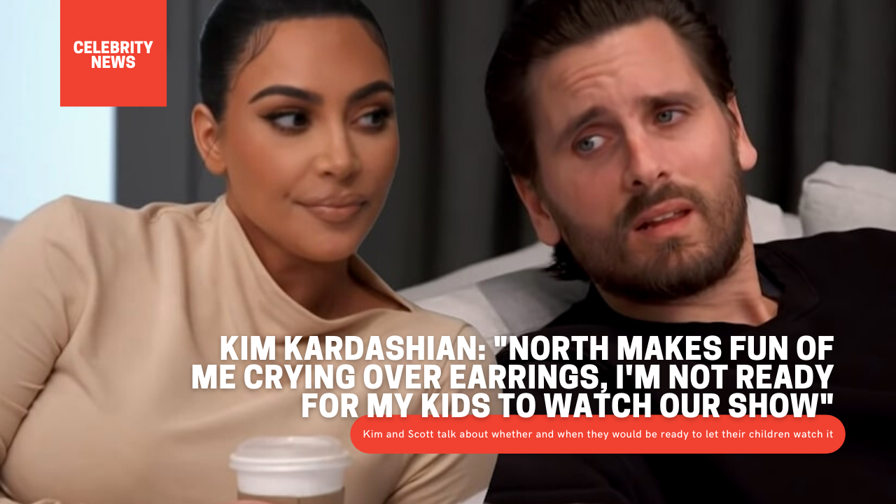 Kim Kardashian and Scott Disick talk about whether and when they would be ready to let their children watch it