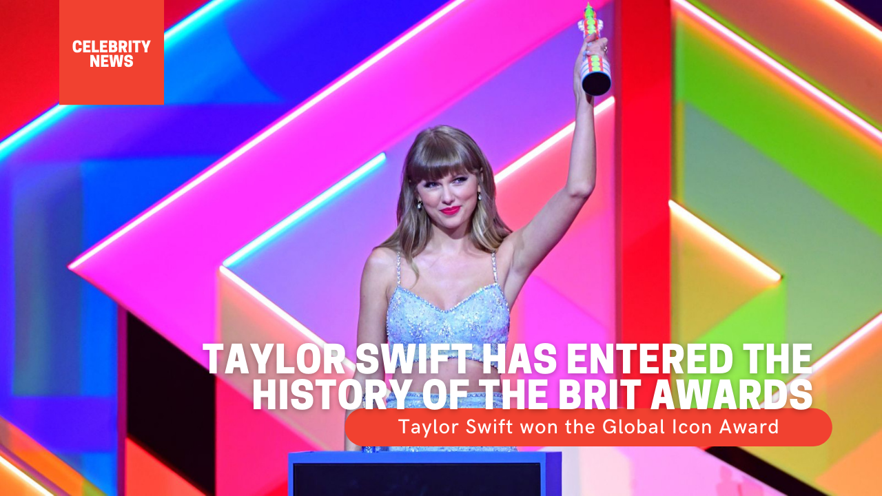 Taylor Swift has entered the history of the Brit Awards Taylor Swift won the Global Icon Award