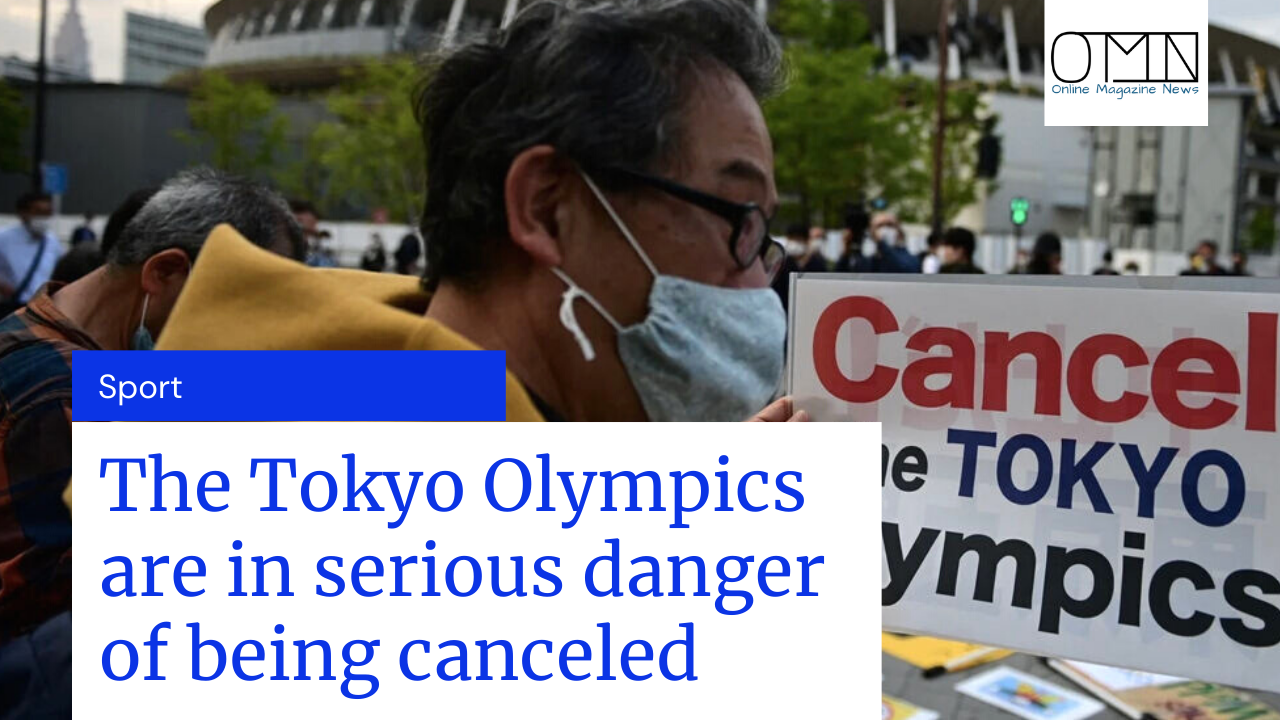 The Tokyo Olympics are in serious danger of being canceled
