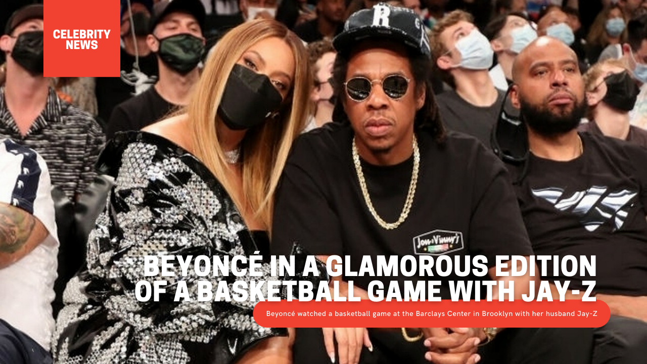 Beyoncé in a glamorous edition of a basketball game with Jay-Z