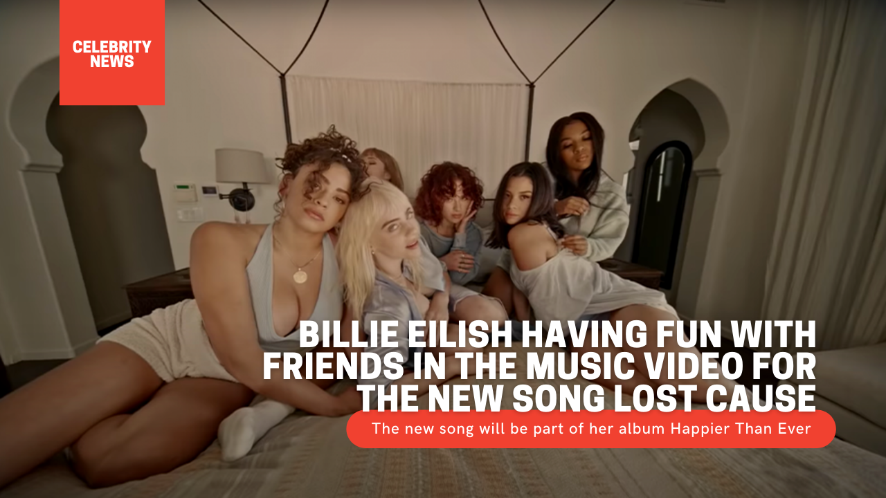 Billie Eilish having fun with friends in the music video for the new song Lost Cause