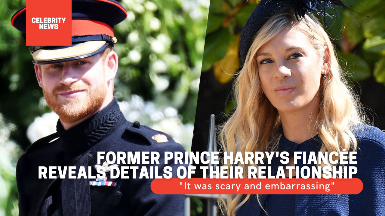 """Former Prince Harry's fiancée reveals details of their relationship that didn't end famously: """"It was scary and embarrassing"""" 1"""