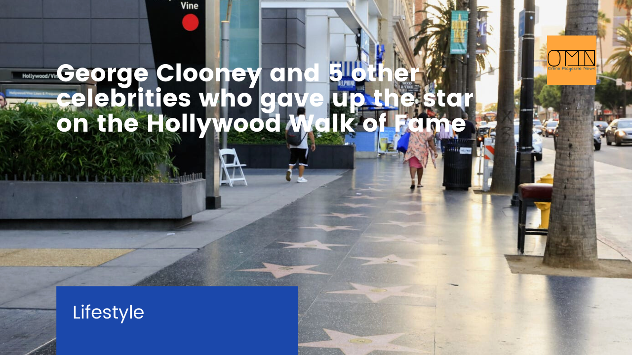 George Clooney and 5 other celebrities who gave up the star on the Hollywood Walk of Fame