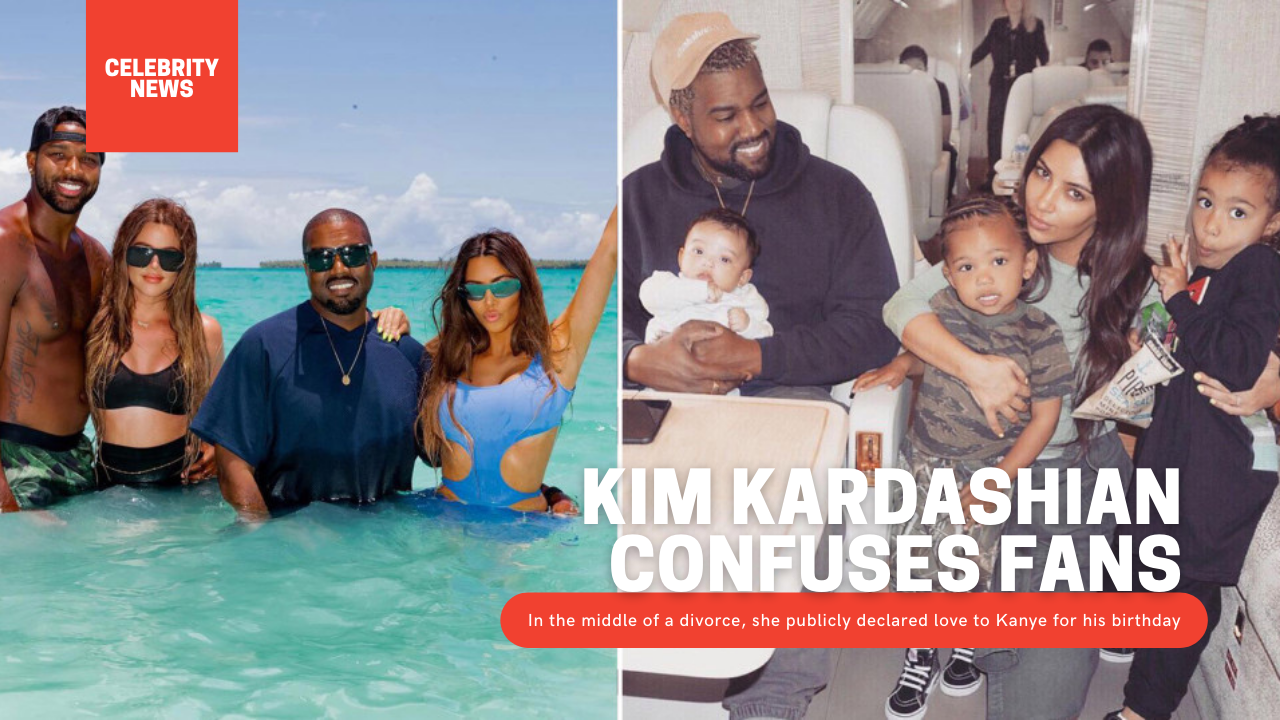 Kim Kardashian confuses fans - In the middle of a divorce, she publicly declared love to Kanye for his birthday