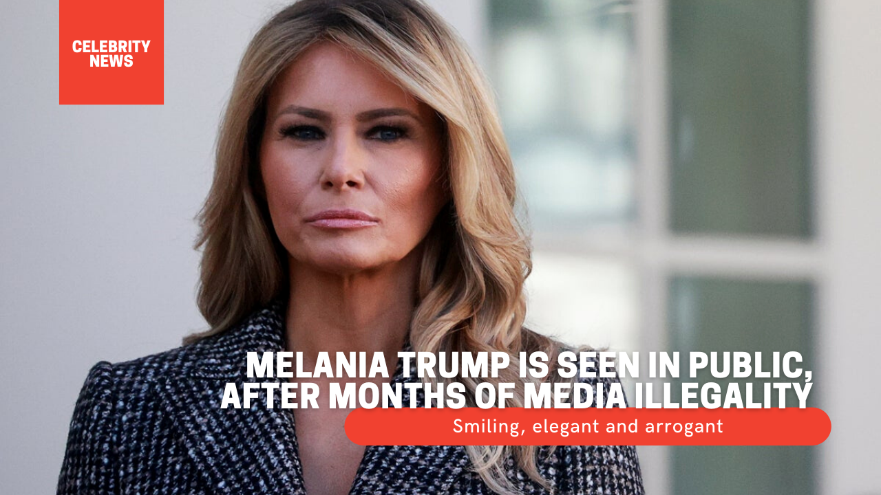 Smiling, elegant and arrogant: Melania Trump is seen in public, after months of media illegality
