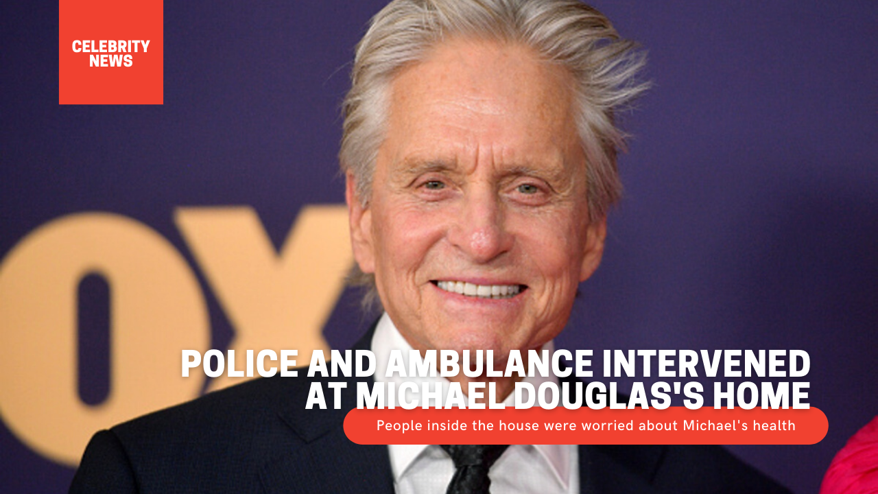 Police and ambulance intervened at Michael Douglas's home