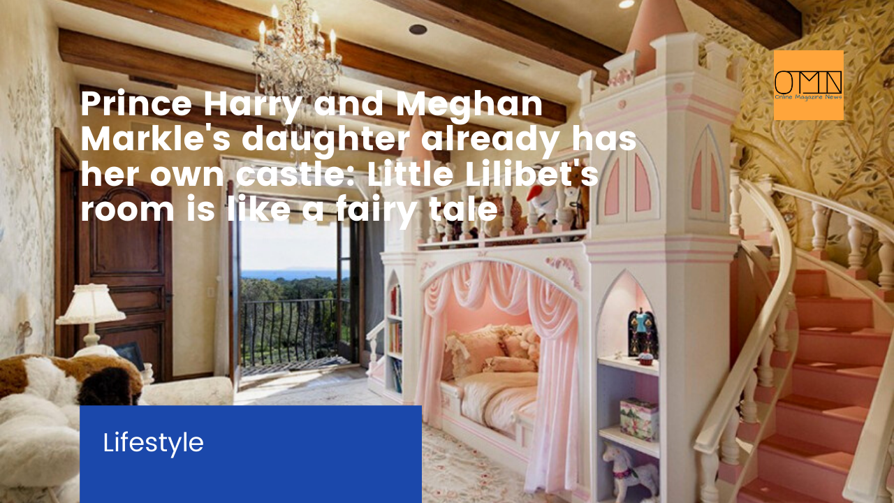 Prince Harry and Meghan Markle's daughter already has her own castle: Little Lilibet's room is like a fairy tale