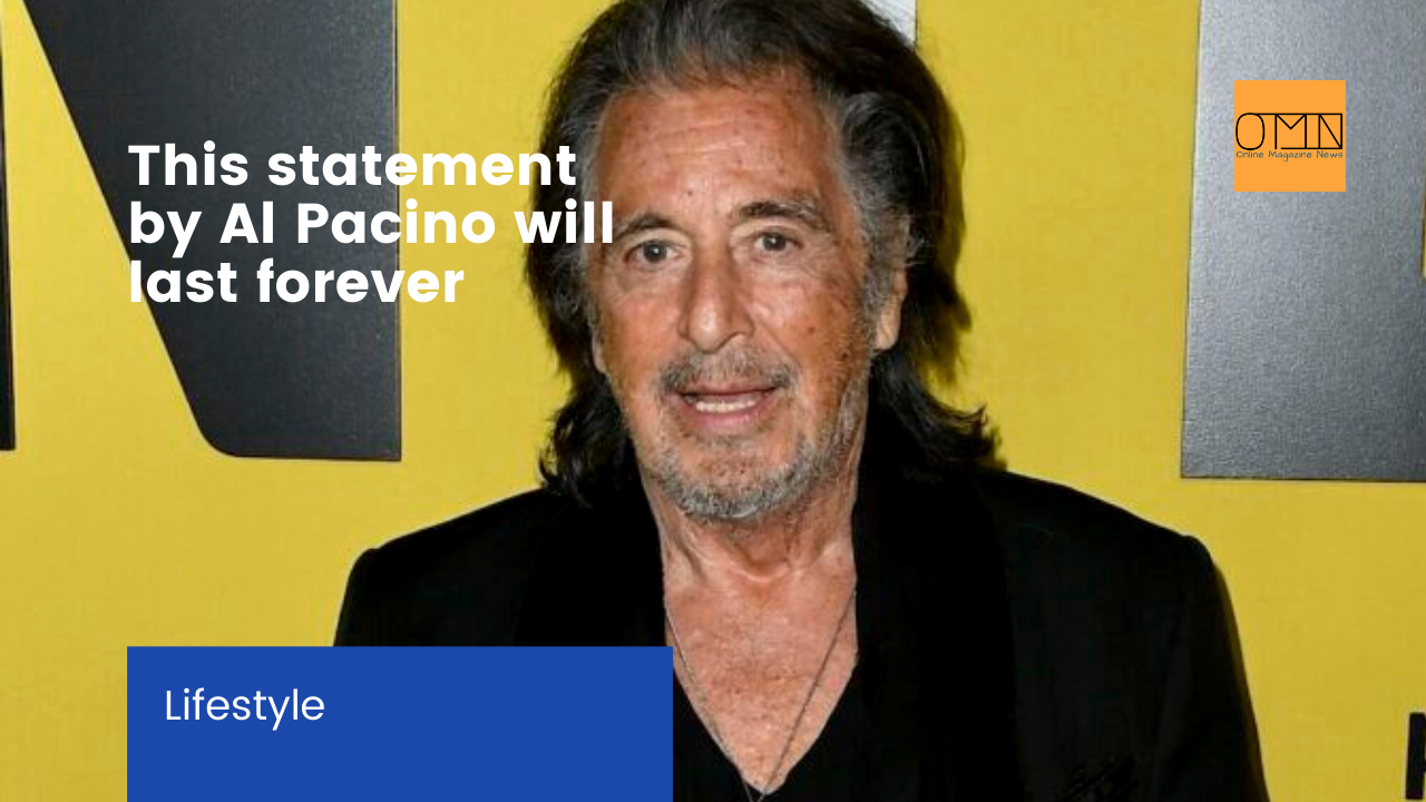This statement by Al Pacino will last forever