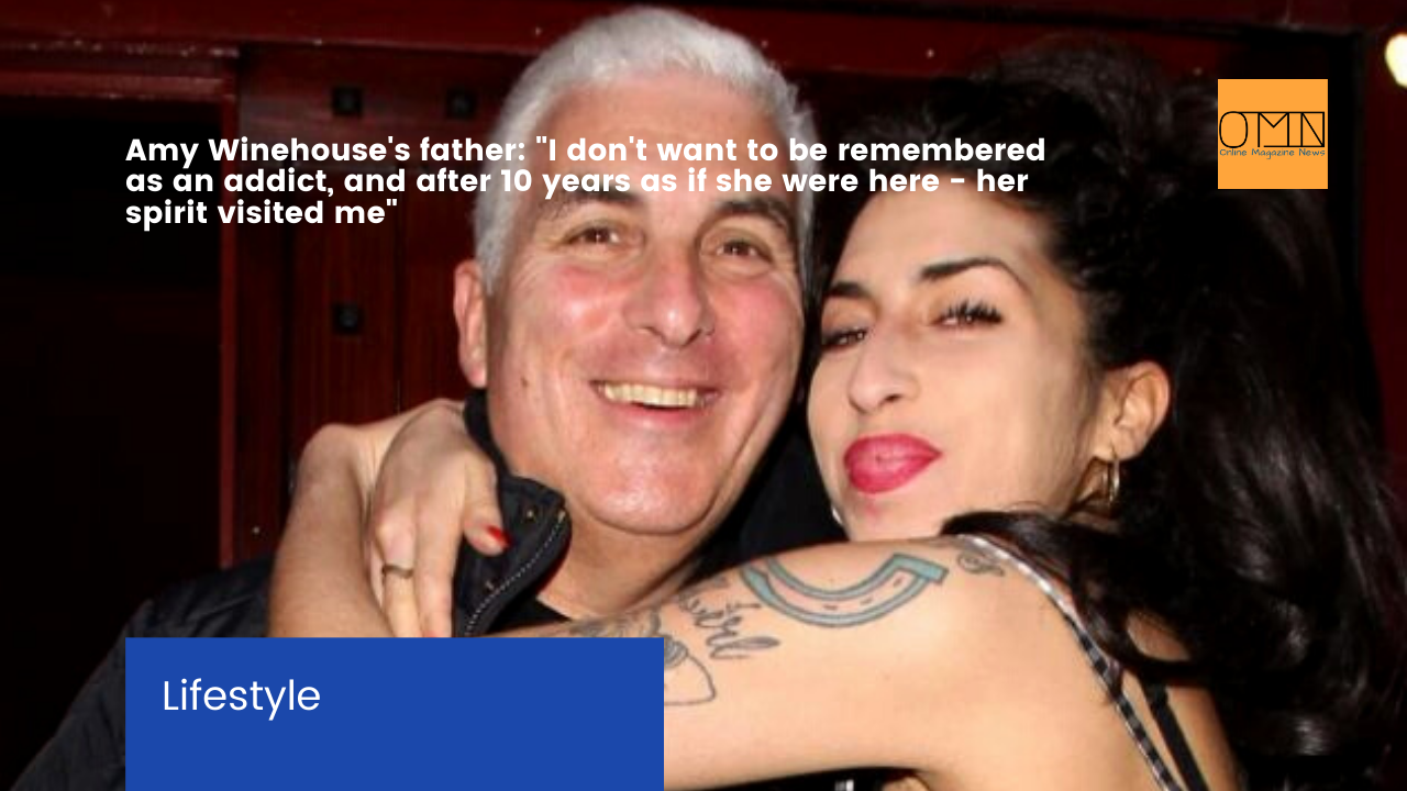 """Amy Winehouse's father: """"I don't want to be remembered as an addict, and after 10 years as if she were here – her spirit visited me"""""""