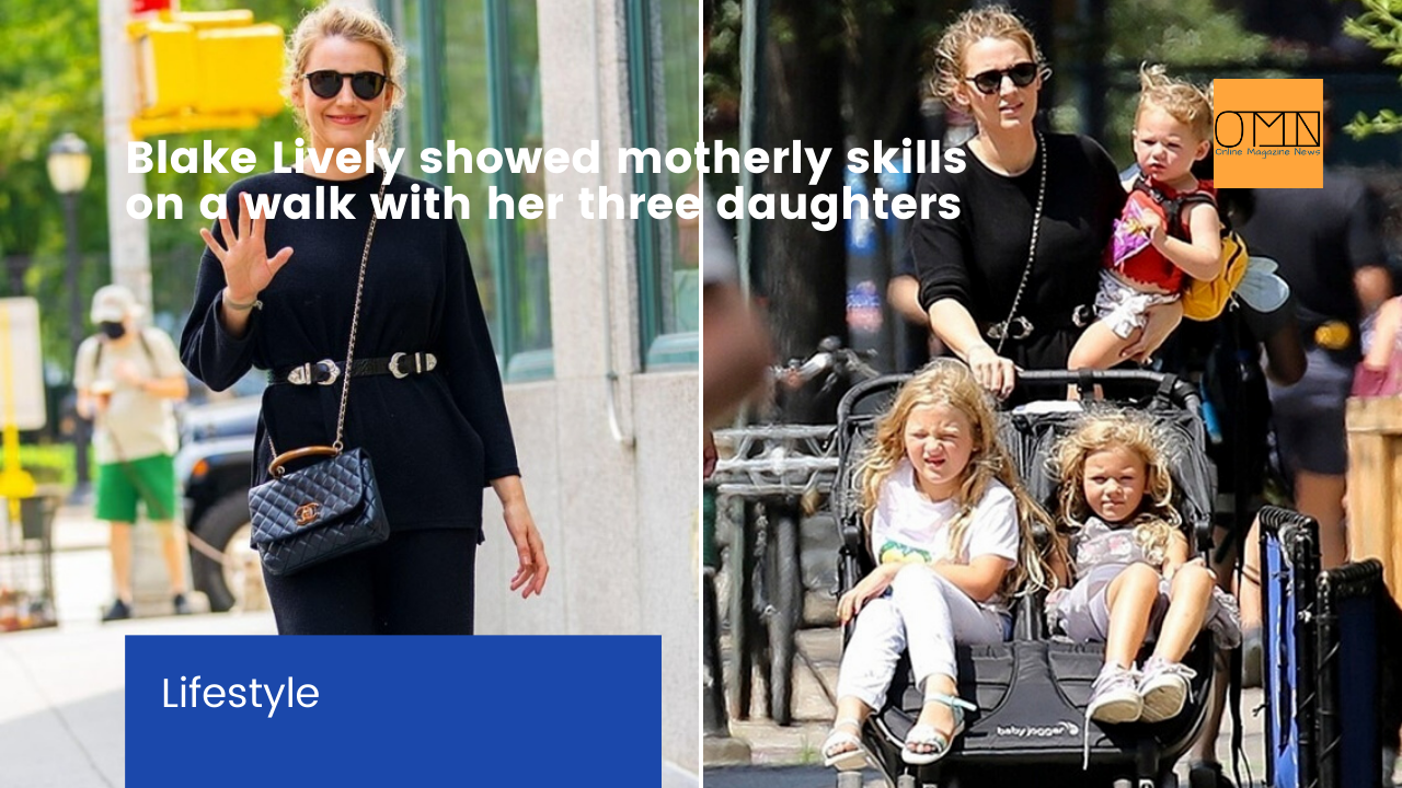 Blake Lively showed motherly skills on a walk with her three daughters