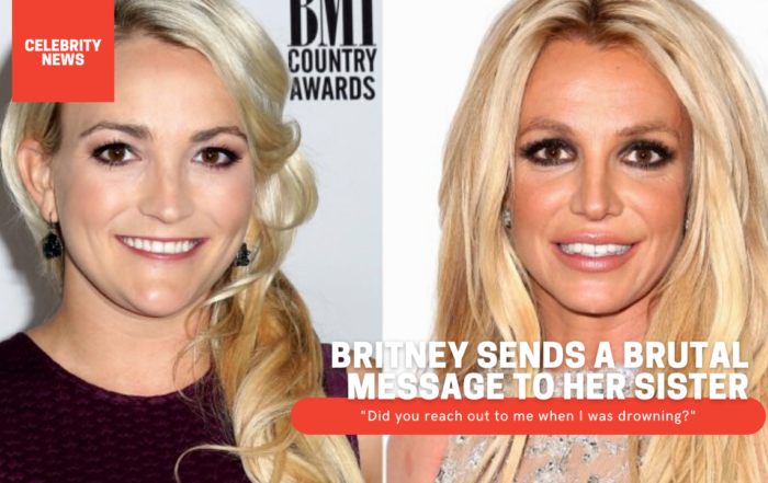 """Britney sends a brutal message to her sister: """"Did you reach out to me when I was drowning?"""""""