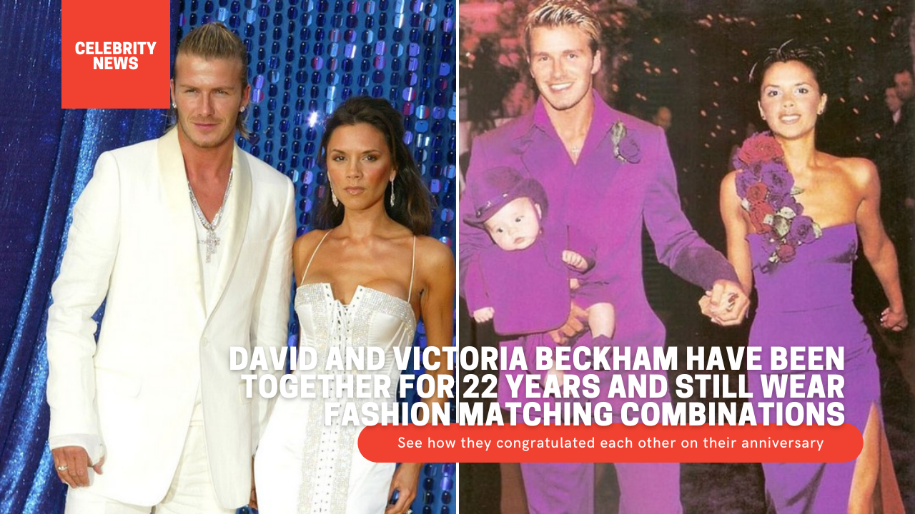 David and Victoria Beckham have been together for 22 years and still wear fashion matching combinations - See how they congratulated each other on their anniversary