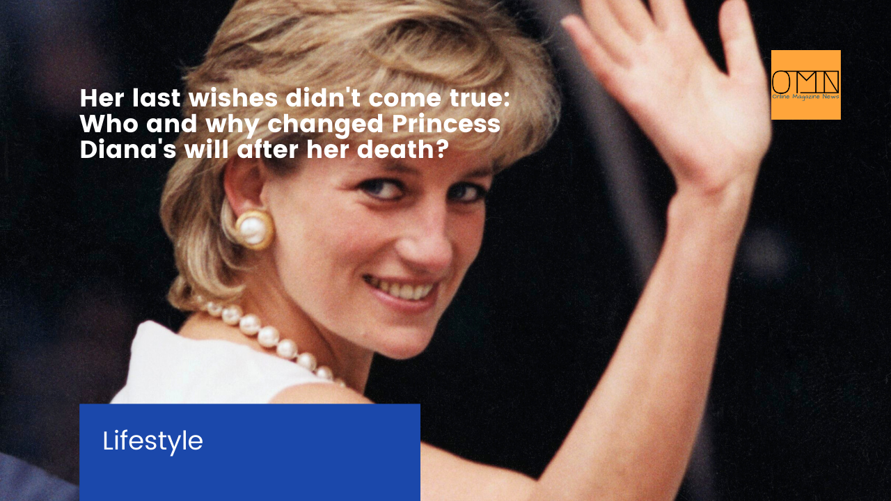 Her last wishes didn't come true: Who and why changed Princess Diana's will after her death?