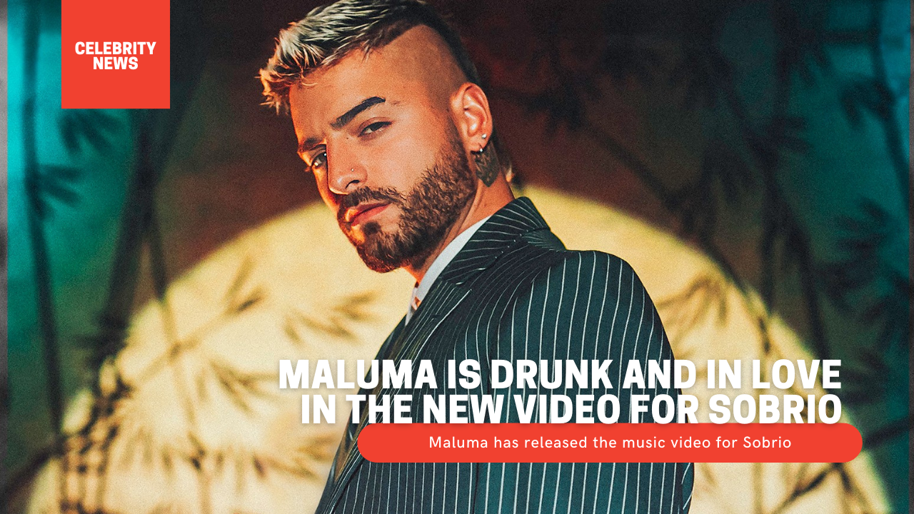 Maluma is drunk and in love in the new video for Sobrio