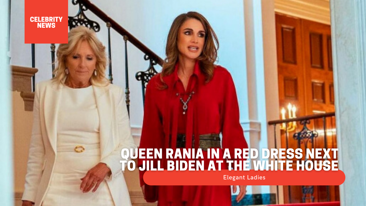 Queen Rania in a red dress next to Jill Biden at the White House - Elegant Ladies